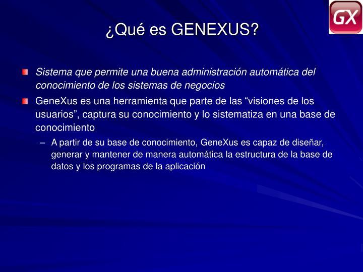 ¿Qué es GENEXUS?