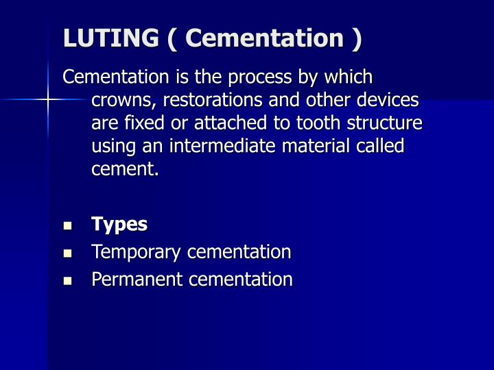LUTING ( Cementation )