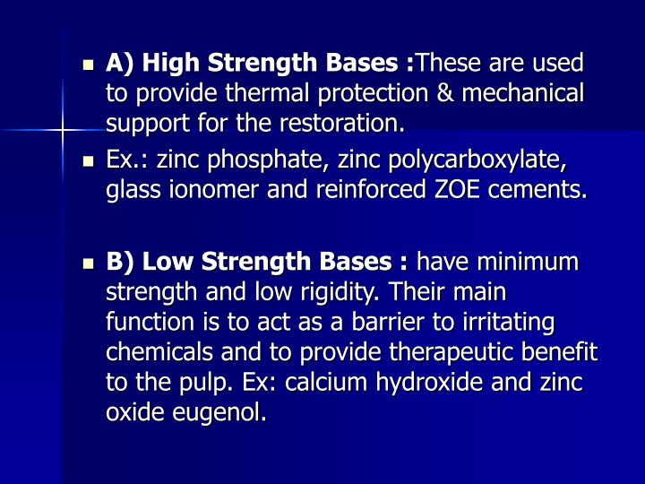 A) High Strength Bases :
