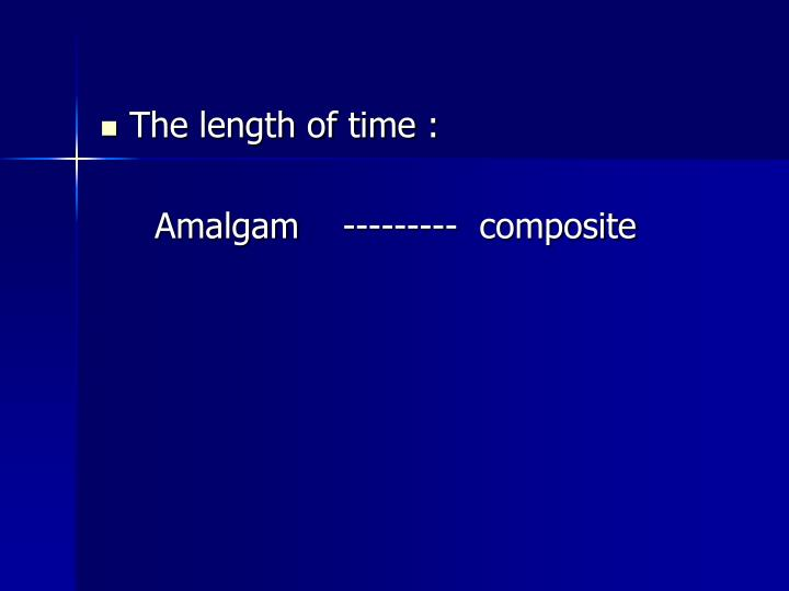 The length of time :