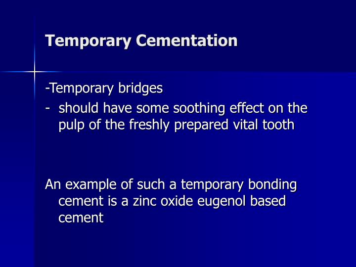 Temporary Cementation