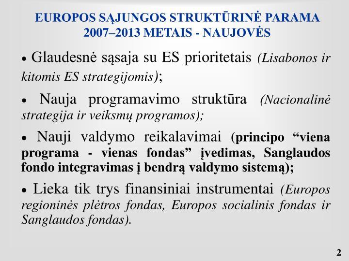 EUROPOS SĄJUNGOS STRUKTŪRINĖ PARAMA 2007–2013 METAIS - NAUJOVĖS
