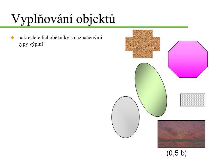 Vyplňování objektů
