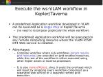 execute the ws vlam workflow in kepler taverna