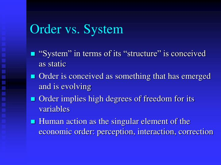 Order vs. System