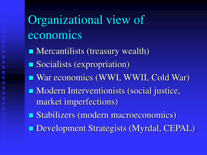 Organizational view of economics