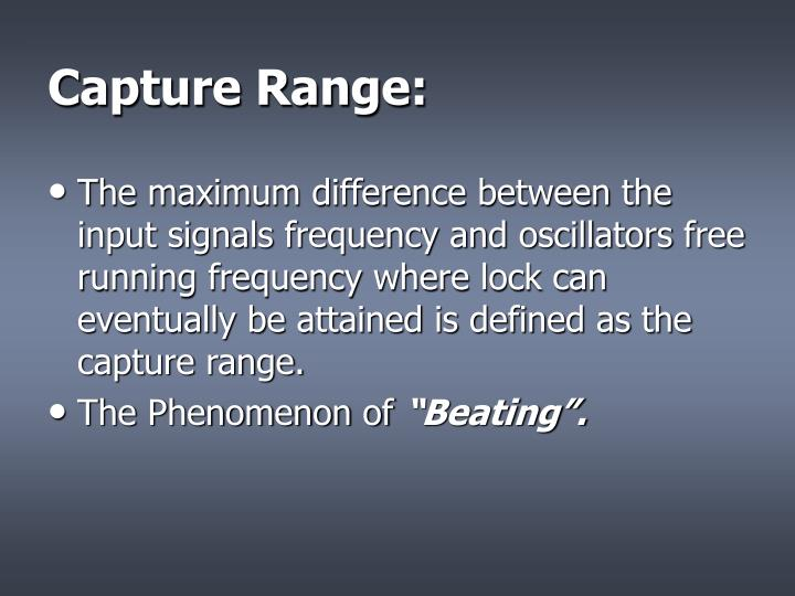 Capture Range: