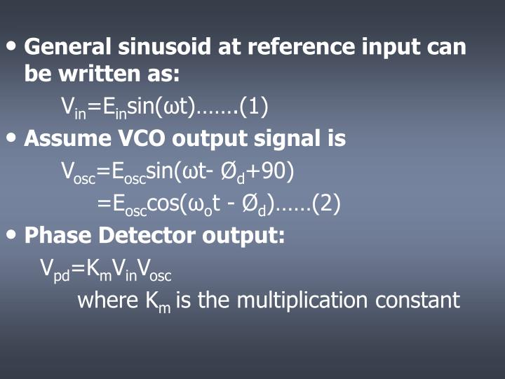 General sinusoid at reference input can   be written as: