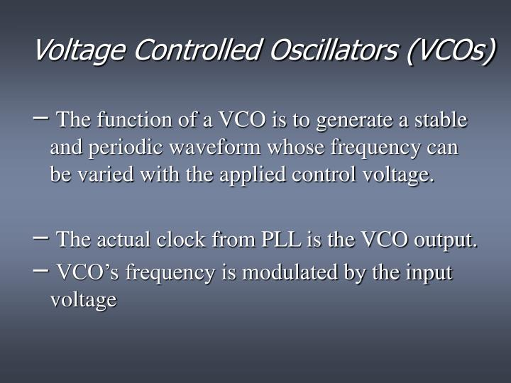 Voltage Controlled Oscillators (VCOs)