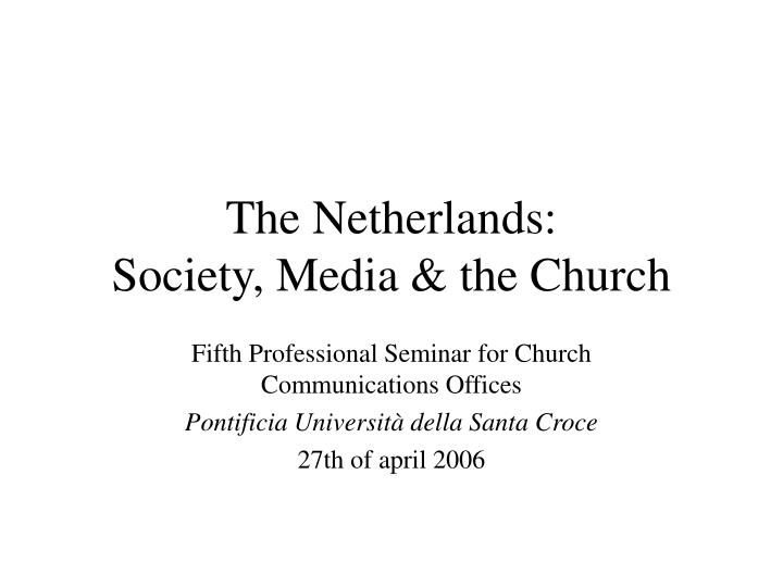 The netherlands society media the church