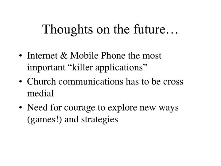 Thoughts on the future…