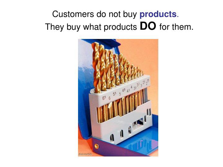 Customers do not buy
