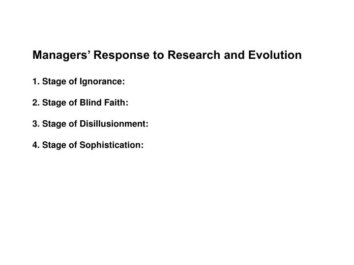Managers' Response to Research and Evolution