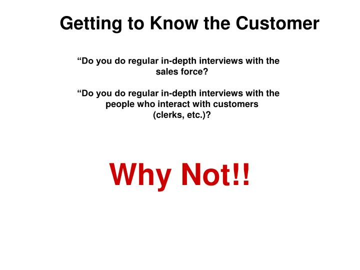 Getting to Know the Customer