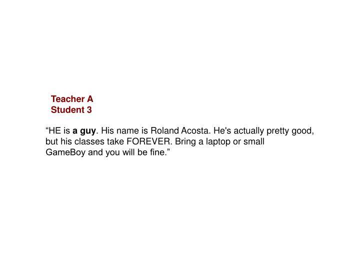 Teacher A