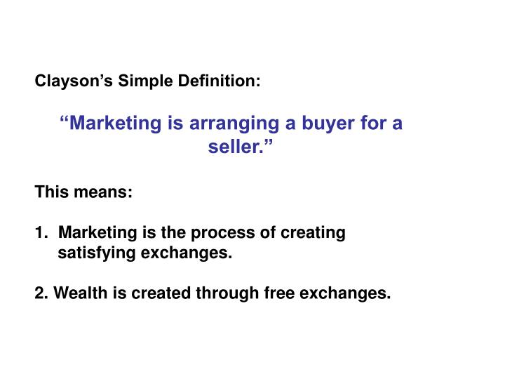 Clayson's Simple Definition: