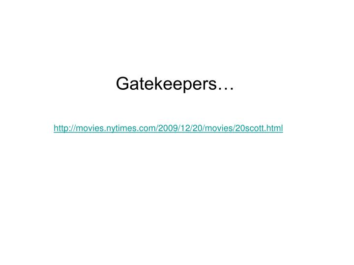 Gatekeepers…