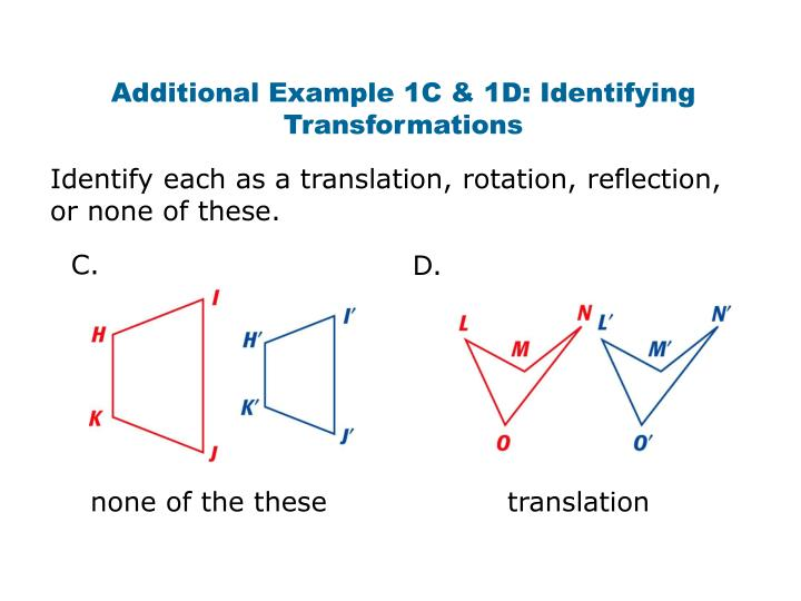 Additional Example 1C & 1D: Identifying Transformations