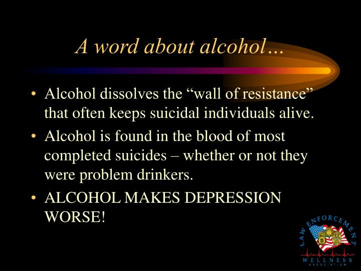 A word about alcohol…