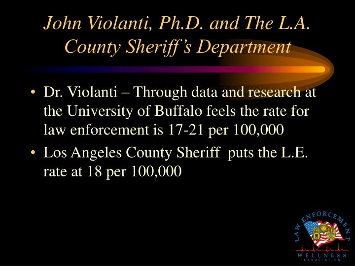 John Violanti, Ph.D. and The L.A. County Sheriff's Department