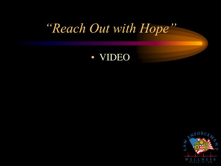 """Reach Out with Hope"""
