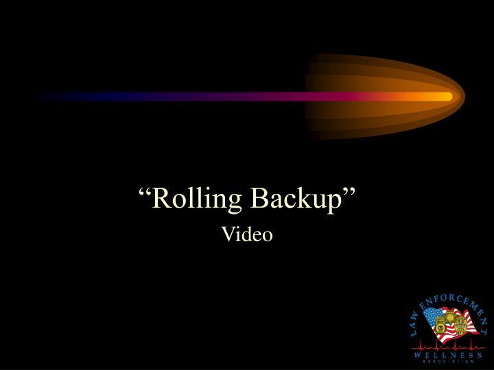 """Rolling Backup"""