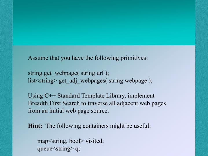 Assume that you have the following primitives: