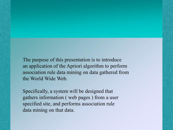 The purpose of this presentation is to introduce