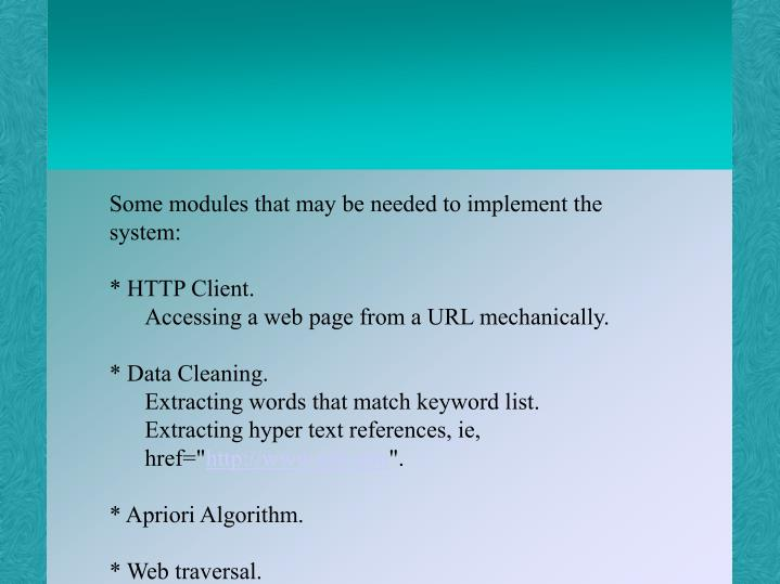 Some modules that may be needed to implement the