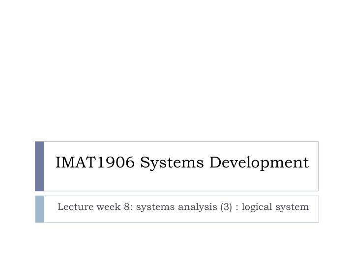 Imat1906 systems development