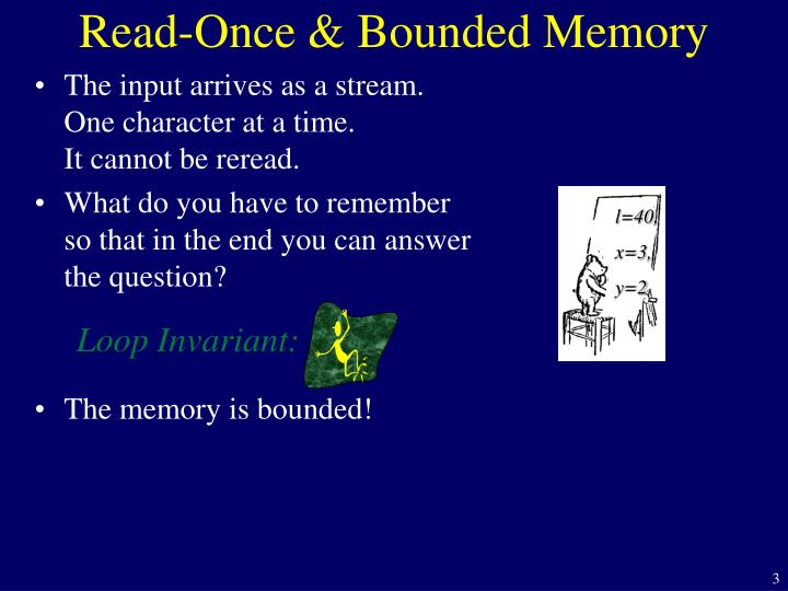 Read once bounded memory1