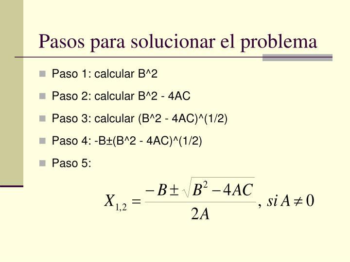 Pasos para solucionar el problema
