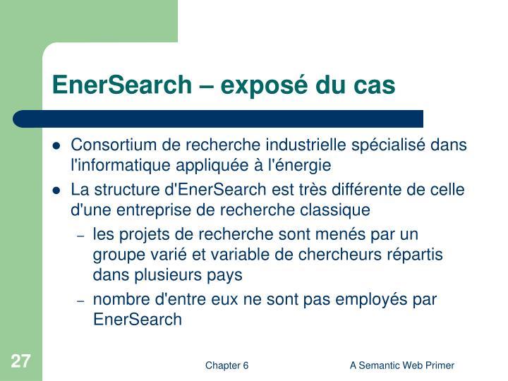 EnerSearch – exposé du cas