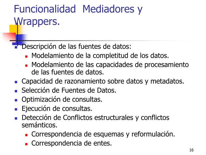 Funcionalidad  Mediadores y Wrappers.