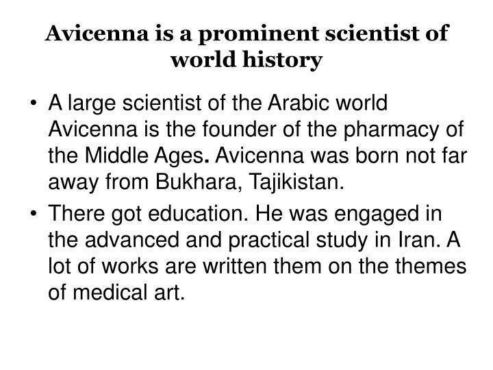 Avicenna is a prominent scientist of world history