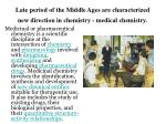 late period of the middle ages are characterized new direction in chemistry medical chemistry