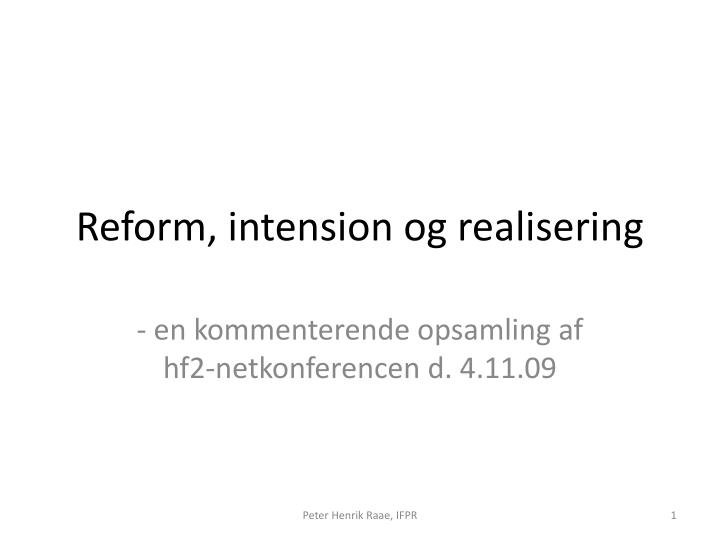 Reform intension og realisering