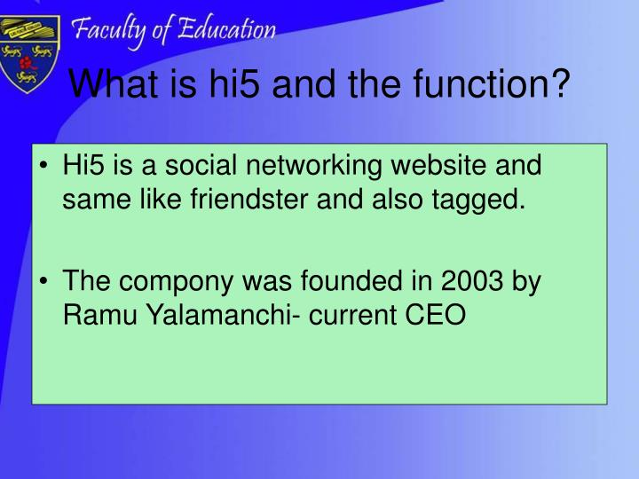 What is hi5 and the function?