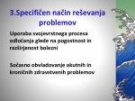 3 specifi en na in re evanja problemov
