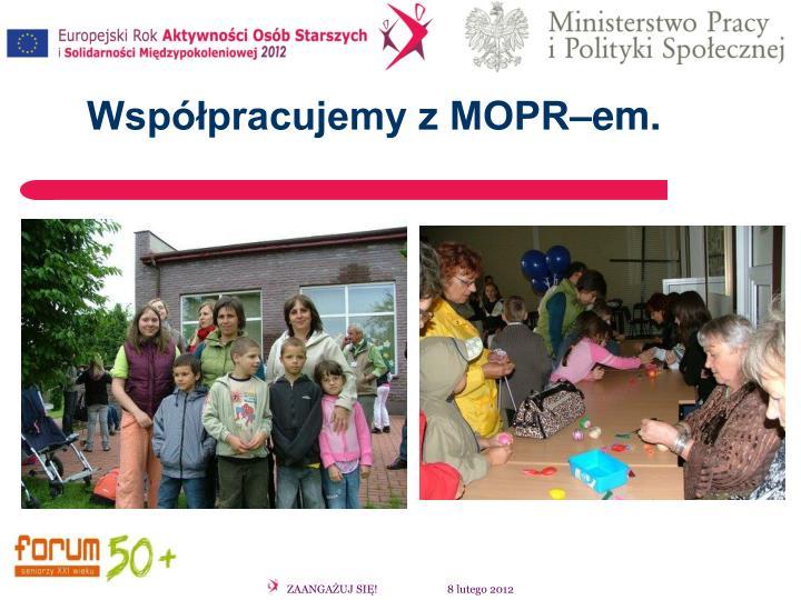 Współpracujemy z MOPR–em.