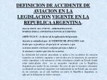 definicion de accidente de aviacion en la legislacion vigente en la republica argentina