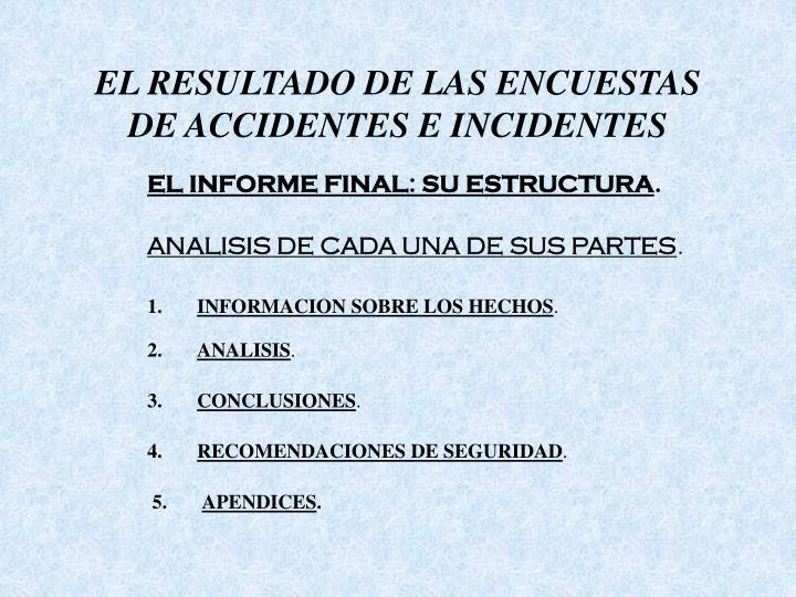 EL RESULTADO DE LAS ENCUESTAS DE ACCIDENTES E INCIDENTES