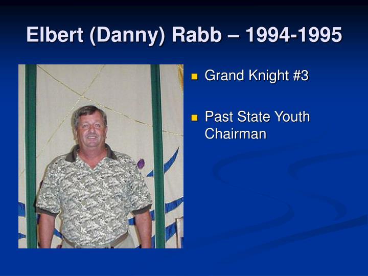 Elbert (Danny) Rabb – 1994-1995