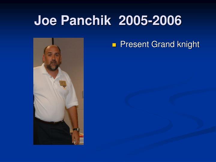 Joe Panchik  2005-2006