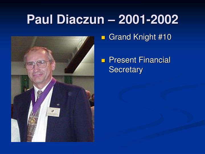 Paul Diaczun – 2001-2002