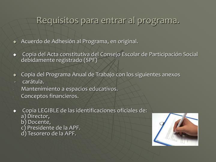 Requisitos para entrar al programa.