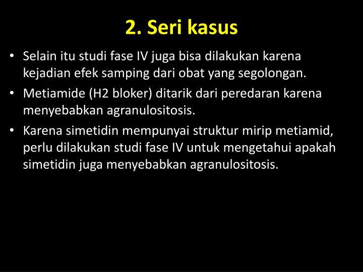 2. Seri kasus