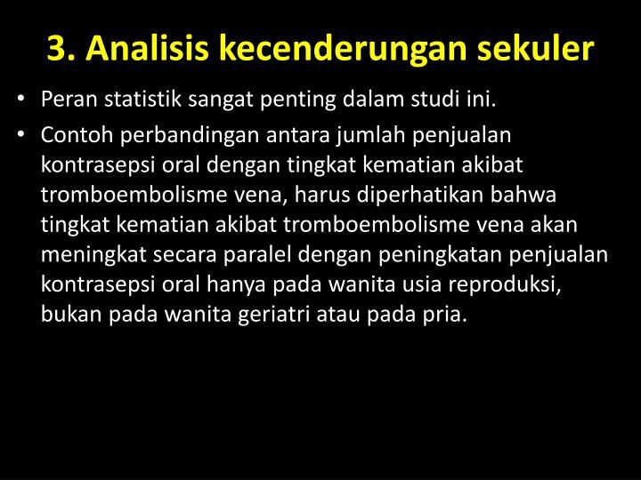 3. Analisis kecenderungan sekuler