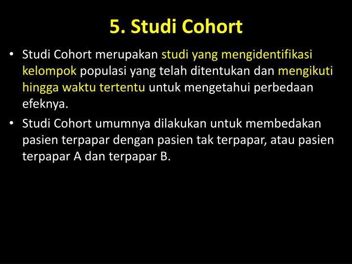 5. Studi Cohort