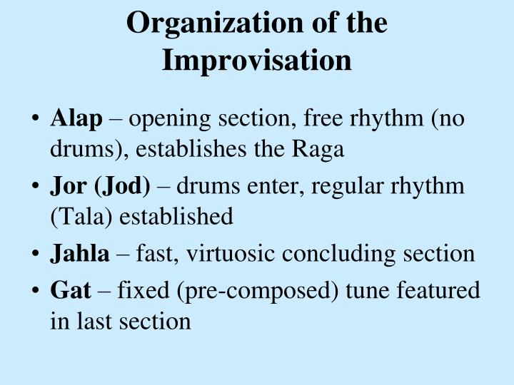 Organization of the Improvisation